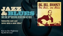 Big Bill Broonzy - Key to the Highway