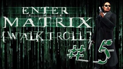 [WalkTroll] Enter The Matrix - 5/L'autoroute
