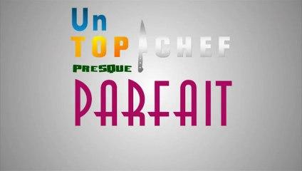 Un Top Chef  Presque Parfait  (parodie)