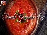 Tomato Soup - Gazpacho - Summer Recipe