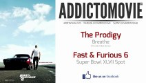 Fast & Furious 6 - Super Bowl XLVII Spot Music #1 (The Prodigy - Breathe The Glitch Mob Remix)