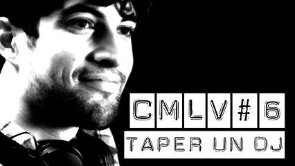 C'est Marrant la Vie #6 - Taper un DJ