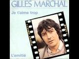 Gilles Marchal Je t'aime trop (1982)