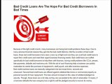 Bad Credit Loans Are The Hope For Bad Credit Borrowers In Bad Times