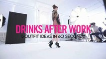 5 Outfits in 60 Seconds - 5 Outfit Ideas in 60 Seconds: What to Wear to Drinks After Work