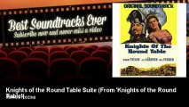 Miklos Rozsa - Knights of the Round Table Suite - From 'Knights of the Round Table'