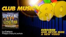 Philippe Chany & Les Nuls - La Carioca - ClubMusic80s