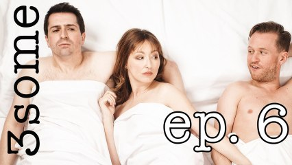 """3some Episode 6 """"The Beginning"""""""