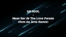 Da Hool - Meet Her At The Love Parade (Nom De Strip Remix)