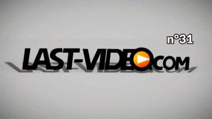 Le zapping du web de Last-Video.com n°31