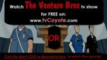 The Venture Bros Season 5 Episode 2 - Venture Libre  - HQ -