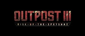Outpost 3: Rise of the Spetsnaz trailer