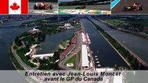 Entretien avec Jean-Louis Moncet avant le Grand Prix du Canada 2013