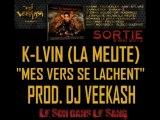 K-LVIN (LA MEUTE) - MES VERS SE LACHENT (PROD. DJ VEEKASH)