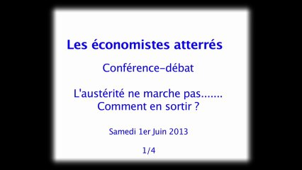 1/4 Conférence-débat L'austérité ne marche pas..... : comment en sortir ?