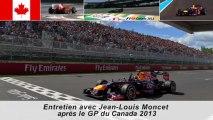 Entretien avec Jean-Louis Moncet après le Grand Prix du Canada 2013
