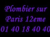 Plombier sur Paris 12 : 01 40 18 40 40 plomberie