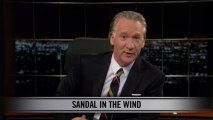 Real Time with Bill Maher: New Rule - Sandal in the Wind