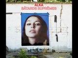 """ALKA - La vie par les deux bouts - EP """"Bâtards Suprêmes"""" 170613"""