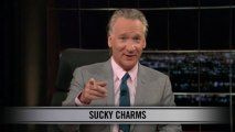 Real Time with Bill Maher: New Rule -Sucky Charms