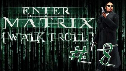 [WalkTroll] Enter The Matrix - 8/Les tunnels de la réalité