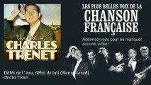 Charles Trenet - Débit de l´eau, débit de lait - Remastered