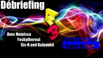 Débriefing E3 - Podcast Sony/PS4 (Part 4 FIN)
