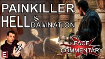 Painkiller Hell & Damnation - Face commentary Gameplay demo