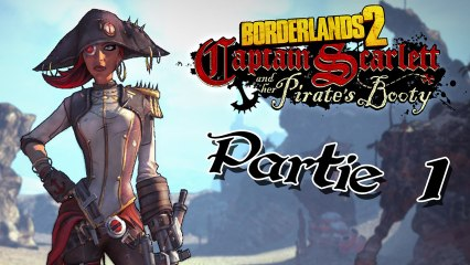 Borderlands 2 : Captain Scarlett and her Pirate's Booty - 01