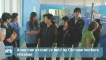 China Breaking News: American Executive Held by Chinese Workers Released