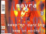 Mayra - Keep On Dancing (Keep On Moving) (Euro Mix-Free Bonus Track !)