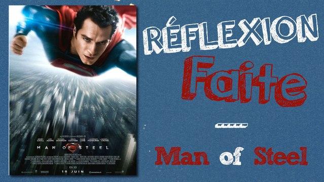 Réflexion Faite#1 - Man of Steel