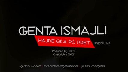Genta Ismajli - Hajde Qka Po Pret (Reggae RMX)