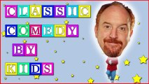 Louis C.K Performed By A 6 Year Old