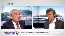 Ça Vous Regarde - Le débat : Affaires : pourquoi la République vacille ?