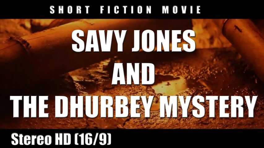 """Savy Jones & The Dhurbey Mystery"" (ShortMovie_Trailer)"