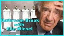 Elie Wiesel - Bathroom Break