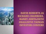 David Roberts ja Richard Chambers, Haney johtajisto osallistui Taiwan Investor Confere