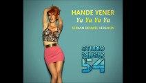 Hande Yener - Ya Ya Ya Ya (Serkan Demirel Versiyon)