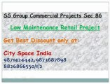 9871424442~~^~~SS Group New Commercial Projects Sec 86 Gurgaon