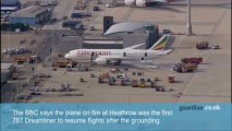 Fire on Ethiopian Airlines Boeing 787 Dreamliner closes Heathrow runways - video