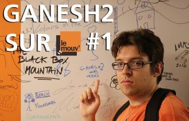 Ganesh2 sur le Mouv' #1