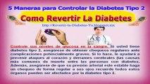 Como Revertir la Diabetes[5 maneras para controlar la diabetes tipo 2 tratamiento ]