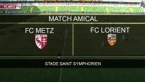 Amical - FC METZ / FC Lorient - Extraits