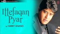 Akela Re Full Song - Harry Anand - Ittefaqan Pyar Album Songs