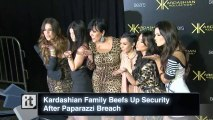 Kardashian Family Beefs Up Security After Paparazzi Breach