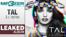 TAL À l'infini L'Album Complet LEAKED / TAL À l'infini Full Album LEAKED [www.mp3zer.com