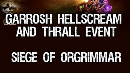 Thrall VS Garrosh Siege of Orgrimmar Event