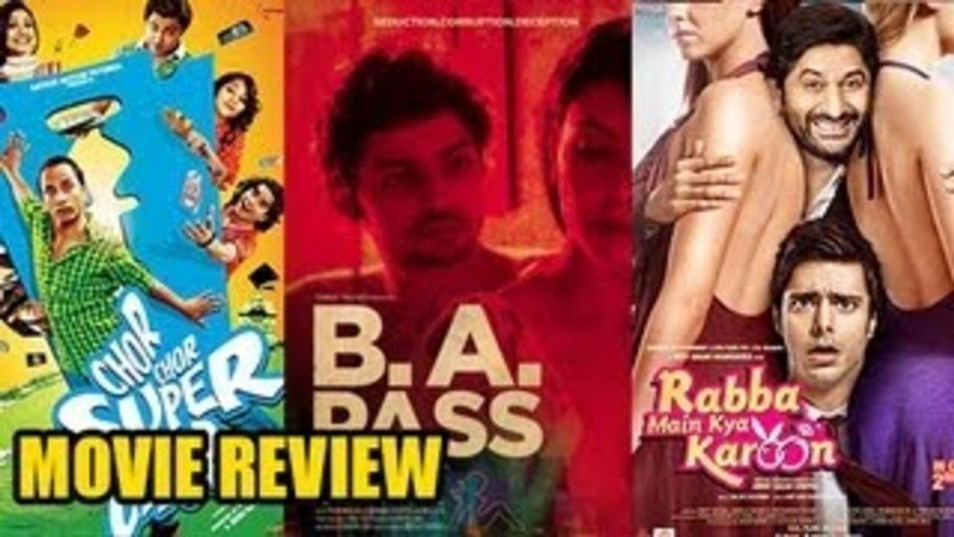 Chor Chor Super Chor Movie V/s B.A. Pass Movie V/s Rabba Main Kya Karoon Movie Review