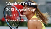 Online WTA Tennis 2013 Rogers Cup 1st Round